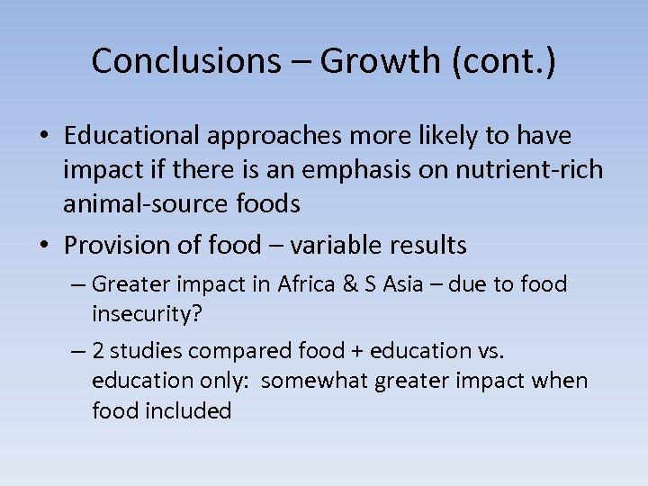 Conclusions – Growth (cont. ) • Educational approaches more likely to have impact if