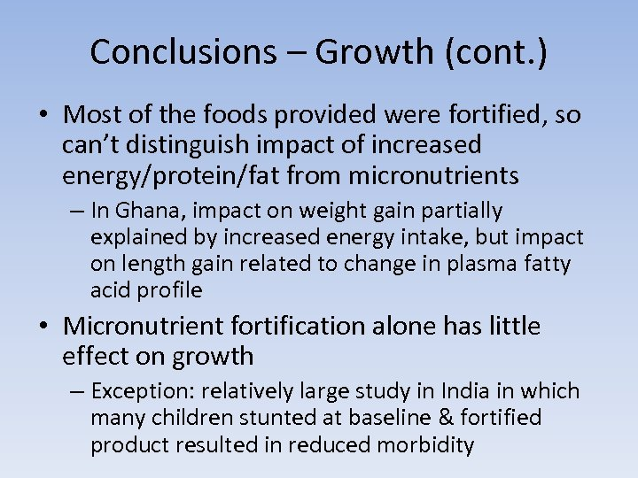 Conclusions – Growth (cont. ) • Most of the foods provided were fortified, so