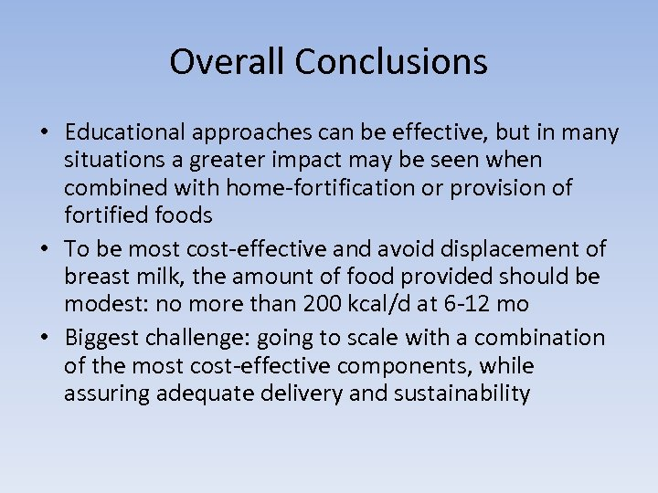 Overall Conclusions • Educational approaches can be effective, but in many situations a greater