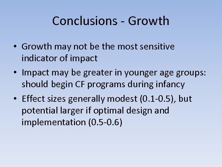 Conclusions - Growth • Growth may not be the most sensitive indicator of impact