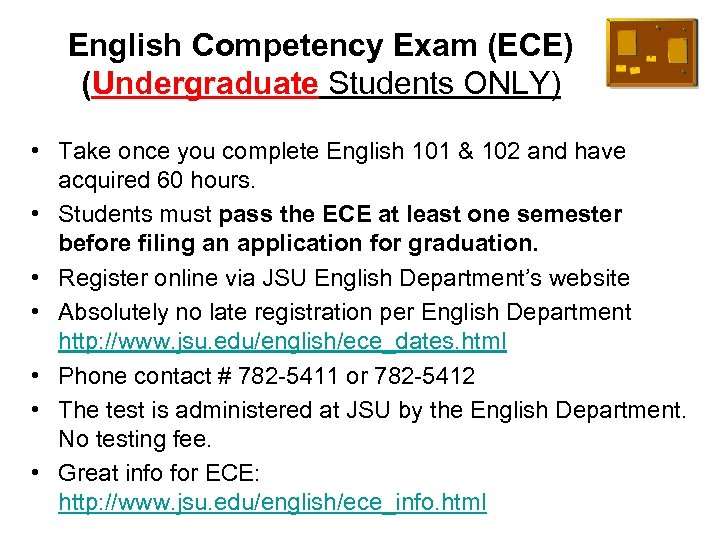 English Competency Exam (ECE) (Undergraduate Students ONLY) • Take once you complete English 101