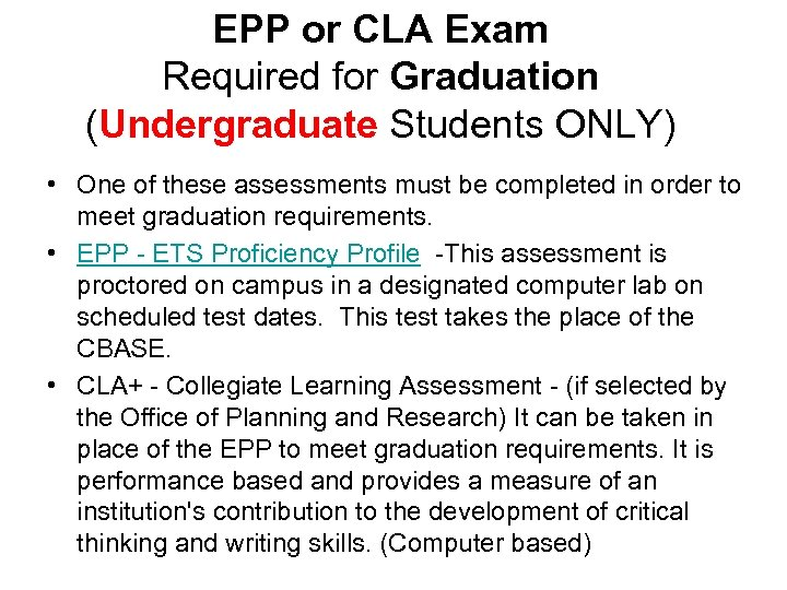 EPP or CLA Exam Required for Graduation (Undergraduate Students ONLY) • One of these