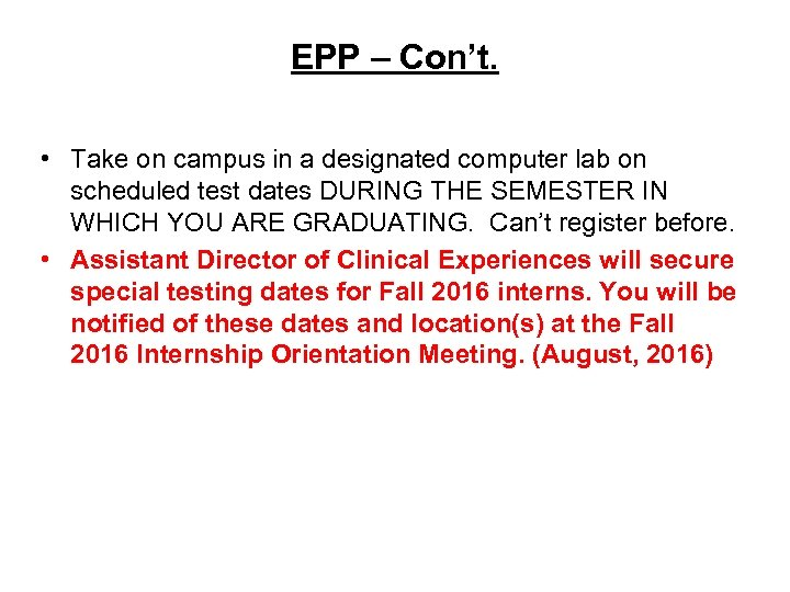 EPP – Con't. • Take on campus in a designated computer lab on scheduled