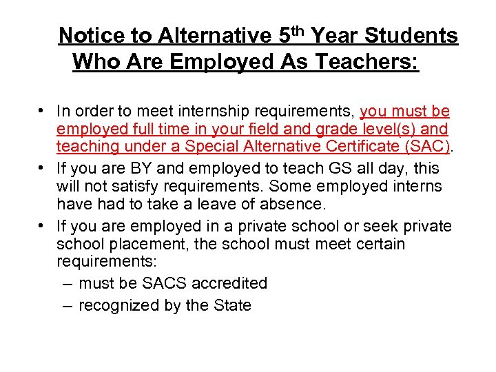 Notice to Alternative 5 th Year Students Who Are Employed As Teachers: •