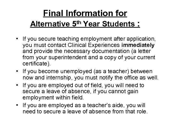 Final Information for Alternative 5 th Year Students : • If you secure teaching