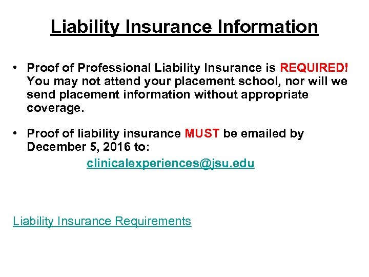 Liability Insurance Information • Proof of Professional Liability Insurance is REQUIRED! You may not