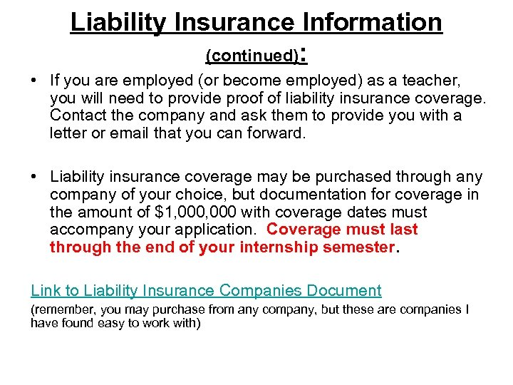 Liability Insurance Information (continued): • If you are employed (or become employed) as a