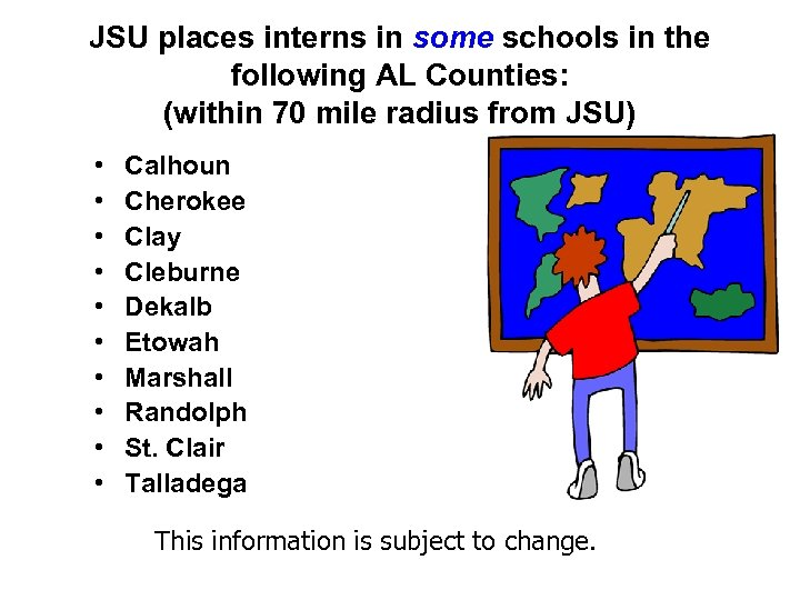 JSU places interns in some schools in the following AL Counties: (within 70 mile