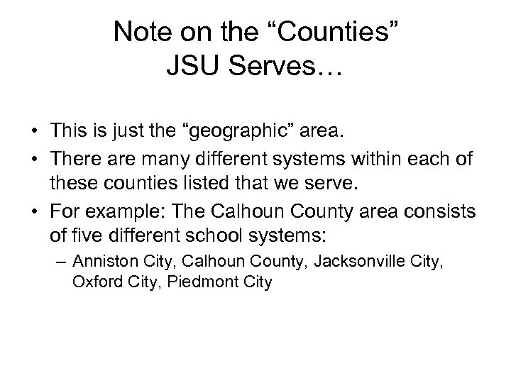 "Note on the ""Counties"" JSU Serves… • This is just the ""geographic"" area. •"