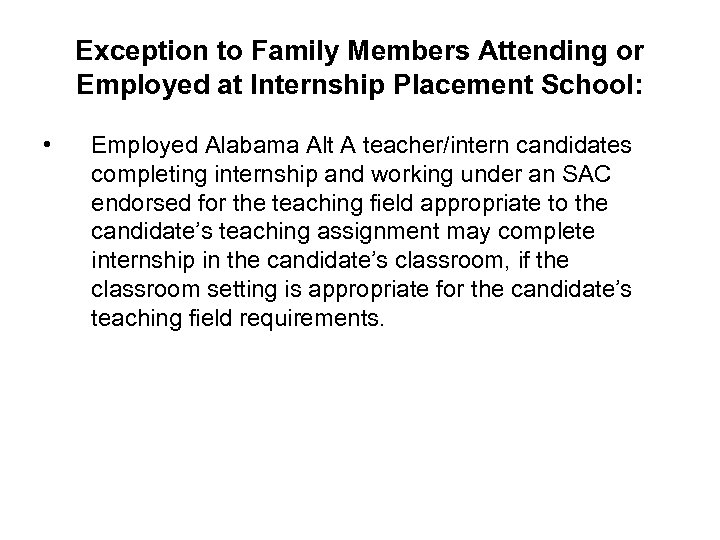 Exception to Family Members Attending or Employed at Internship Placement School: • Employed Alabama