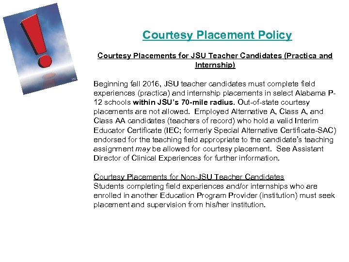 Courtesy Placement Policy Courtesy Placements for JSU Teacher Candidates (Practica and Internship) Beginning