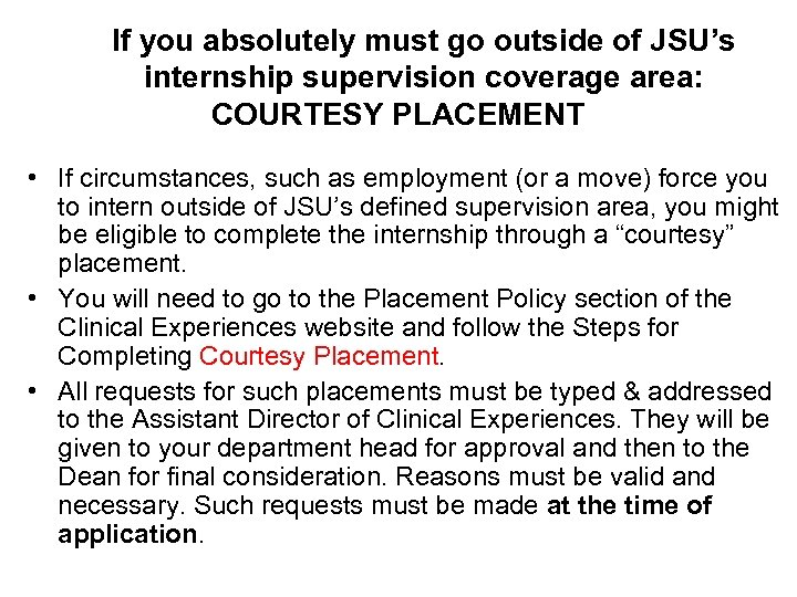 If you absolutely must go outside of JSU's internship supervision coverage area: COURTESY