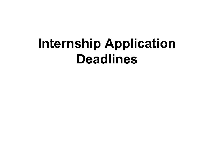 Internship Application Deadlines