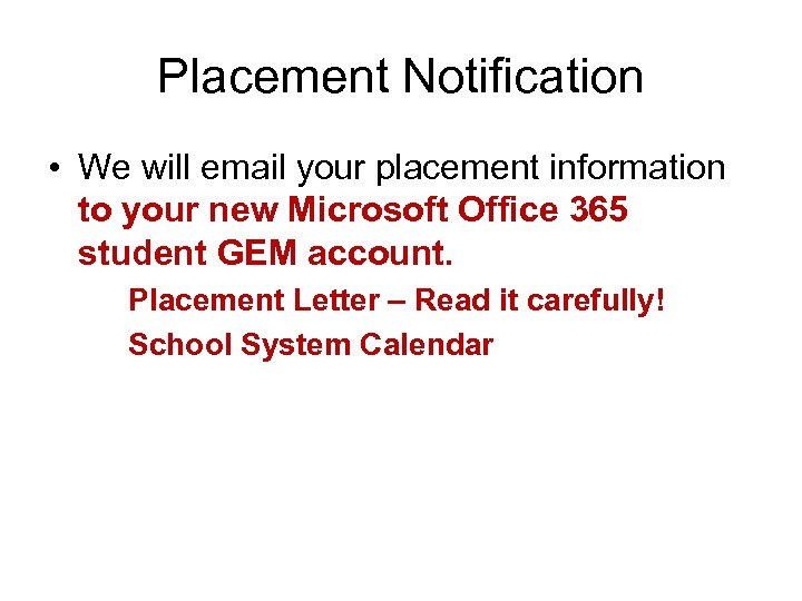 Placement Notification • We will email your placement information to your new Microsoft Office