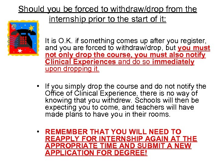 Should you be forced to withdraw/drop from the internship prior to the start of