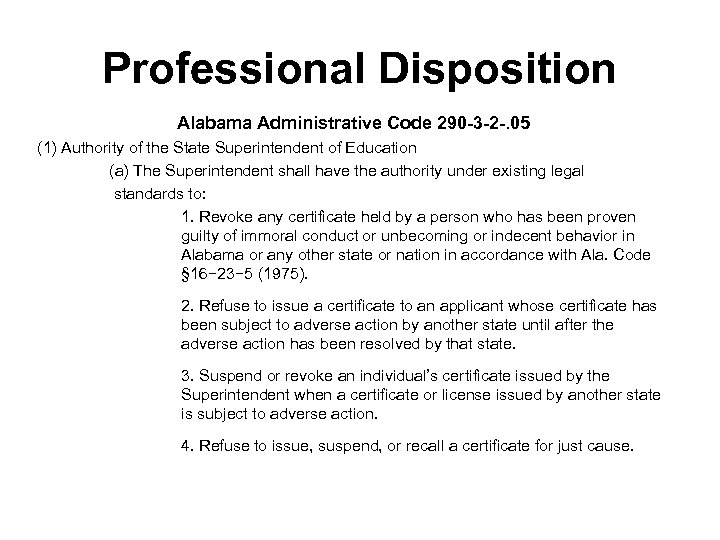 Professional Disposition Alabama Administrative Code 290 -3 -2 -. 05 (1) Authority of the