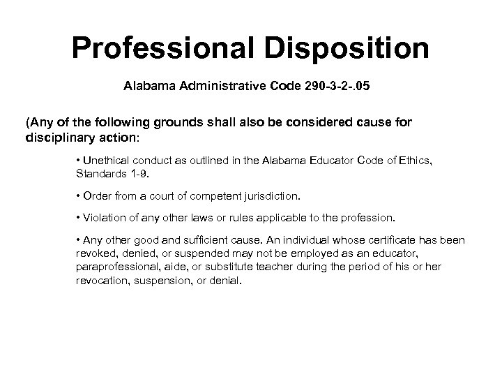 Professional Disposition Alabama Administrative Code 290 -3 -2 -. 05 (Any of the following