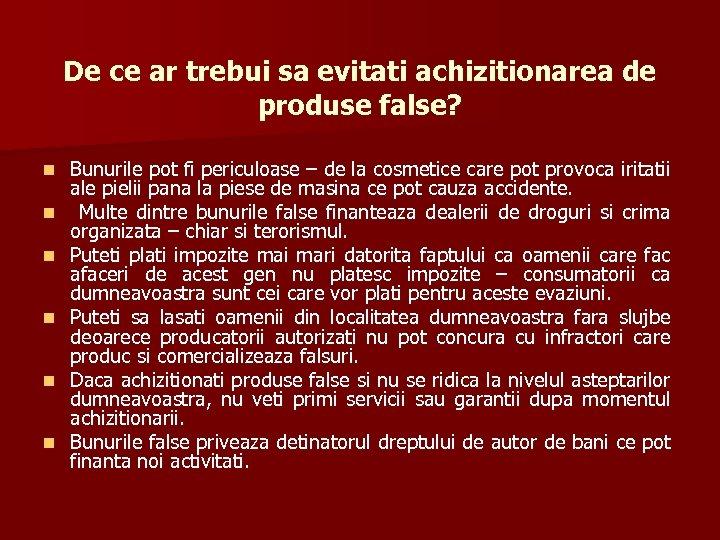 De ce ar trebui sa evitati achizitionarea de produse false? n n n Bunurile