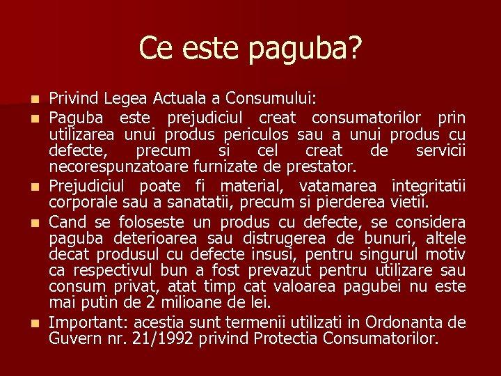 Ce este paguba? n n n Privind Legea Actuala a Consumului: Paguba este prejudiciul