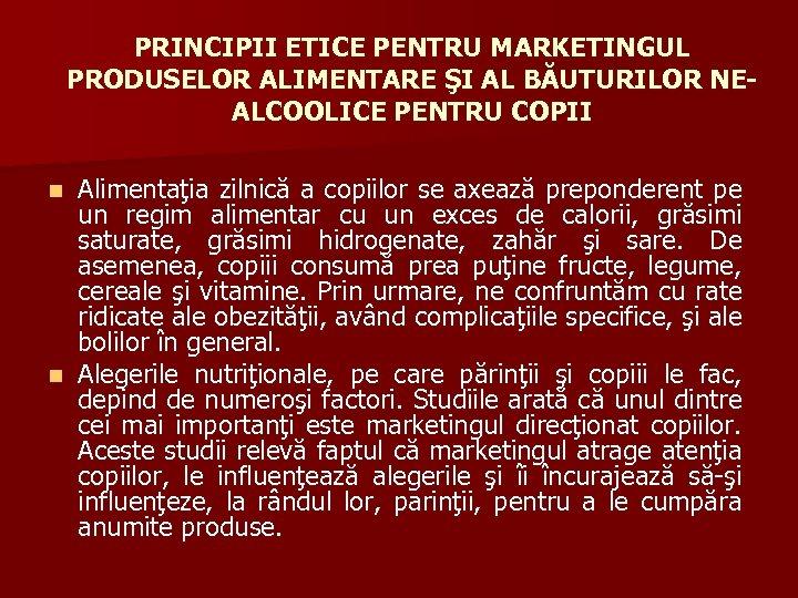 PRINCIPII ETICE PENTRU MARKETINGUL PRODUSELOR ALIMENTARE ŞI AL BĂUTURILOR NEALCOOLICE PENTRU COPII Alimentaţia zilnică