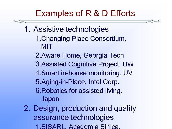 Examples of R & D Efforts 1. Assistive technologies 1. Changing Place Consortium, MIT