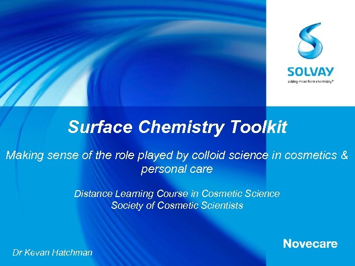 Surface Chemistry Toolkit Making sense of the role played by colloid science in cosmetics