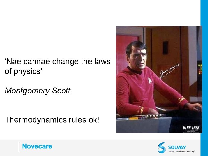 'Nae cannae change the laws of physics' Montgomery Scott Thermodynamics rules ok!