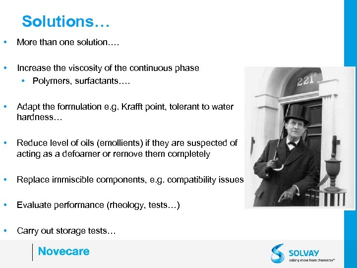 Solutions… • More than one solution…. • Increase the viscosity of the continuous phase