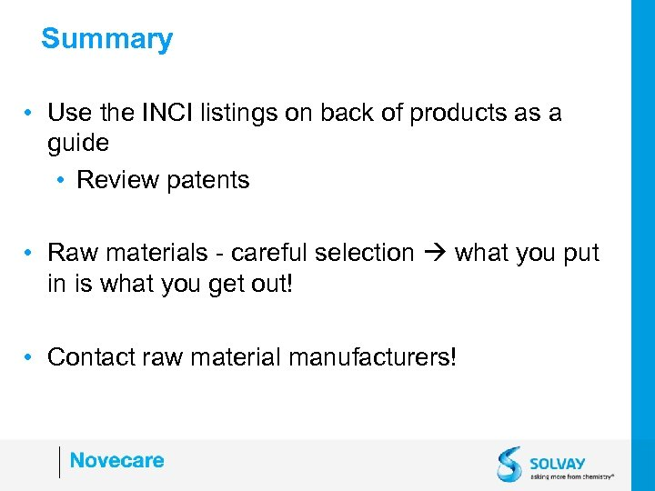 Summary • Use the INCI listings on back of products as a guide •