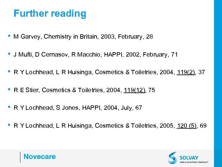 Further reading • M Garvey, Chemistry in Britain, 2003, February, 28 • J Mufti,