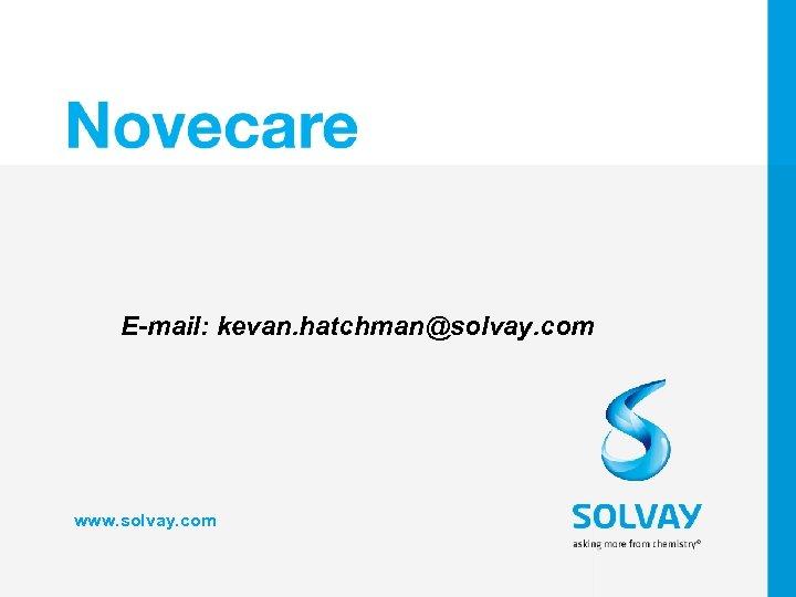 E-mail: kevan. hatchman@solvay. com www. solvay. com