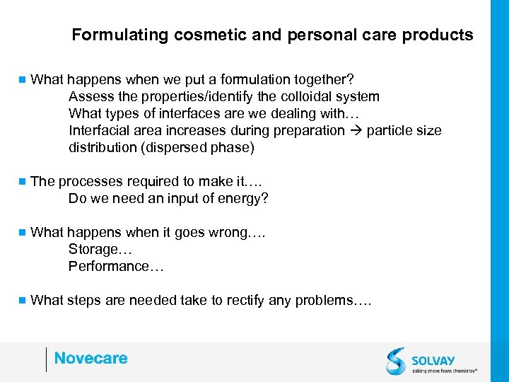 Formulating cosmetic and personal care products g What happens when we put a formulation