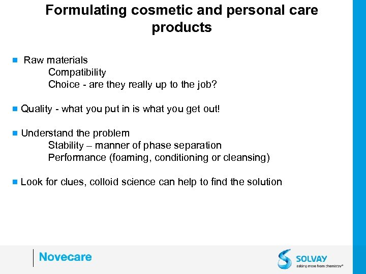 Formulating cosmetic and personal care products g Raw materials Compatibility Choice - are they