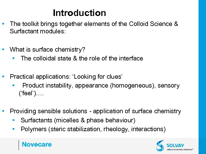 Introduction • The toolkit brings together elements of the Colloid Science & Surfactant modules: