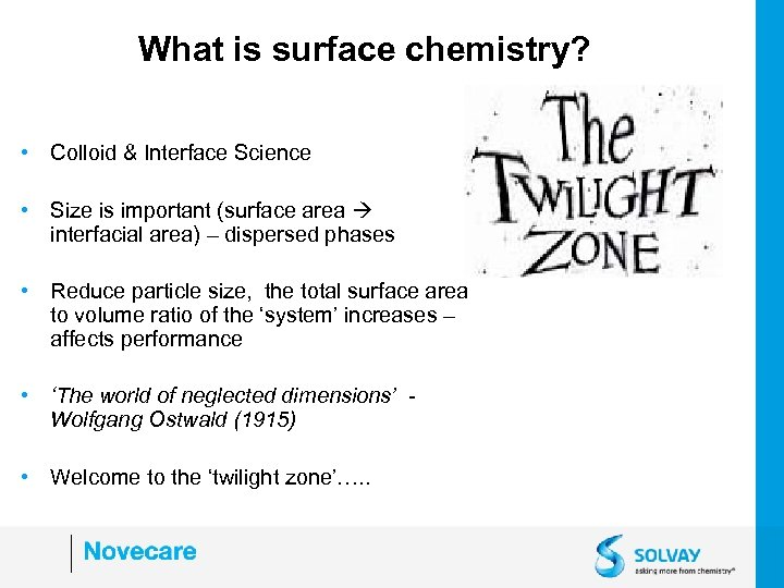 What is surface chemistry? • Colloid & Interface Science • Size is important (surface