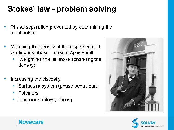 Stokes' law - problem solving • Phase separation prevented by determining the mechanism •
