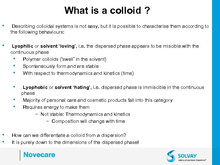 What is a colloid ? • Describing colloidal systems is not easy, but it