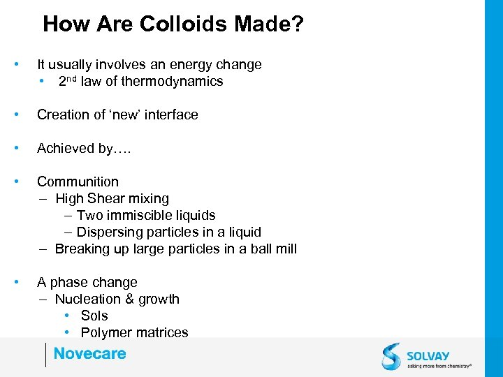 How Are Colloids Made? • It usually involves an energy change • 2 nd