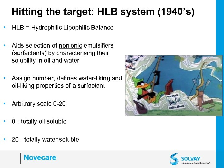 Hitting the target: HLB system (1940's) • HLB = Hydrophilic Lipophilic Balance • Aids