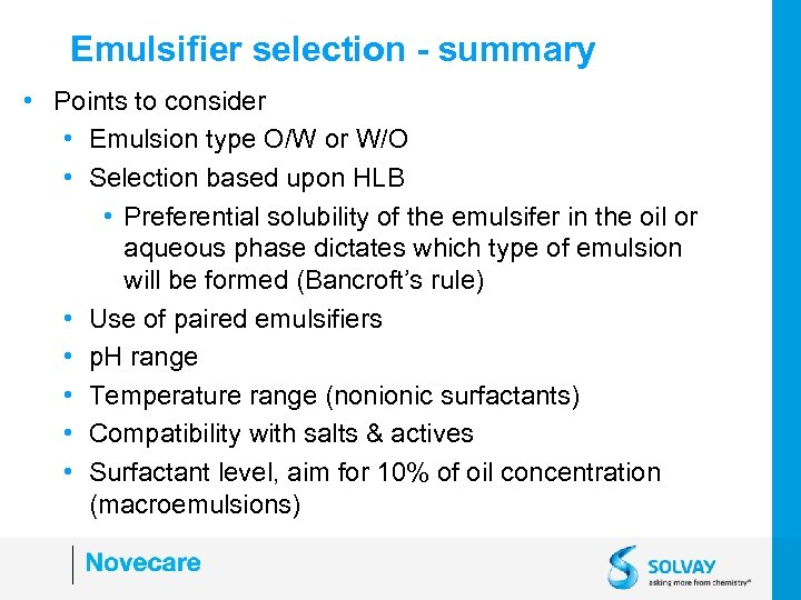 Emulsifier selection - summary • Points to consider • Emulsion type O/W or W/O