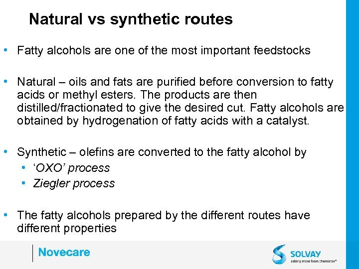 Natural vs synthetic routes • Fatty alcohols are one of the most important feedstocks