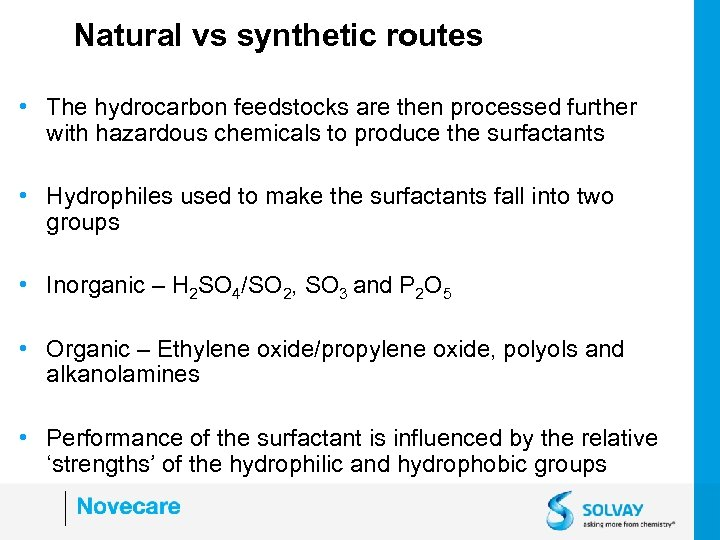 Natural vs synthetic routes • The hydrocarbon feedstocks are then processed further with hazardous