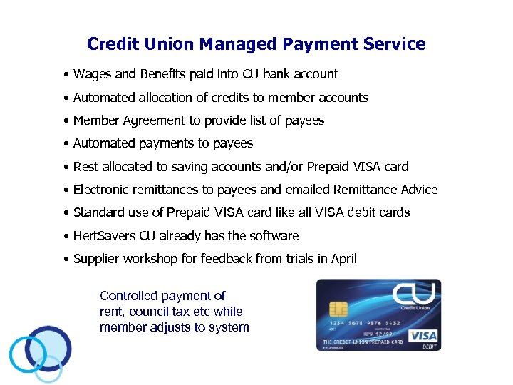 Credit Union Managed Payment Service • Wages and Benefits paid into CU bank account