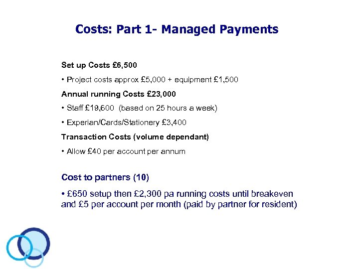 Costs: Part 1 - Managed Payments Set up Costs £ 6, 500 • Project