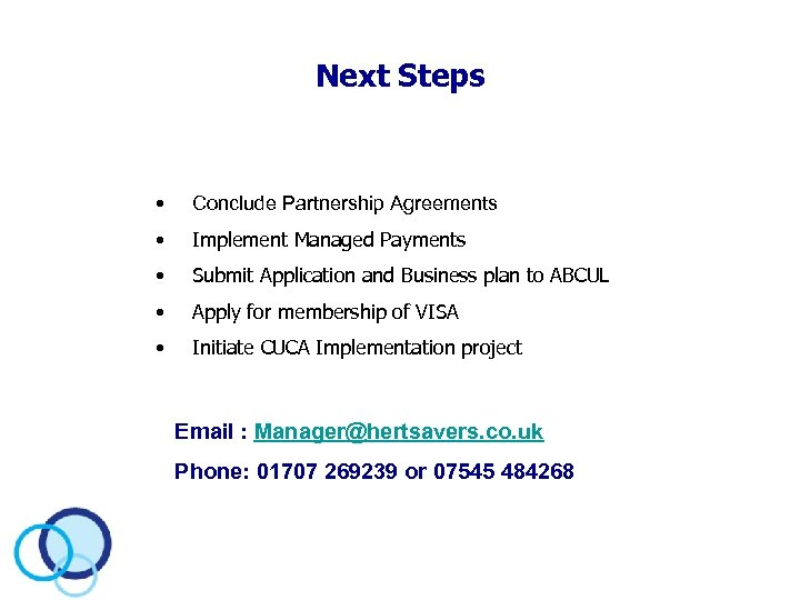 Next Steps • Conclude Partnership Agreements • Implement Managed Payments • Submit Application and