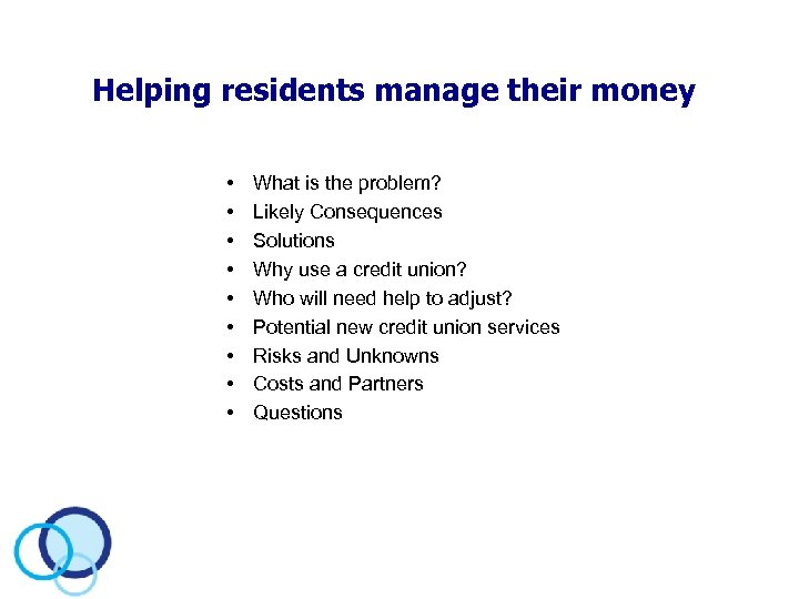 Helping residents manage their money • • • What is the problem? Likely Consequences