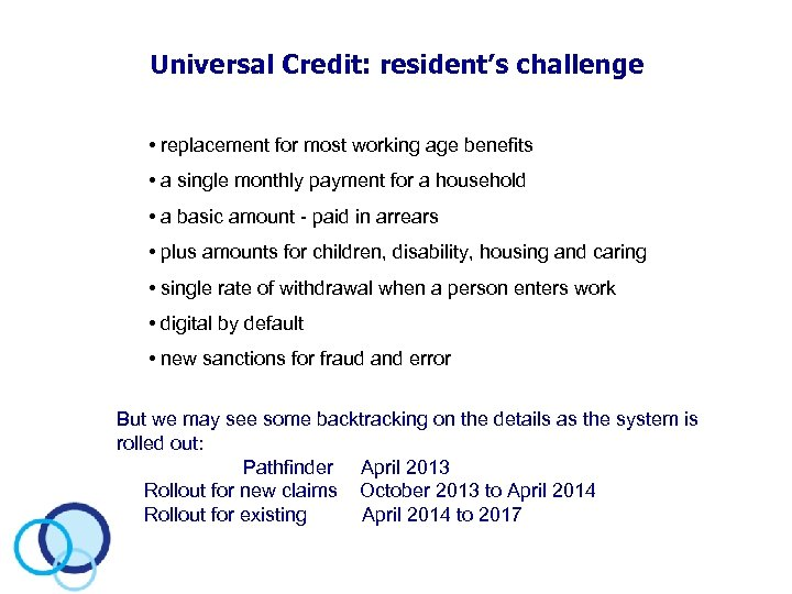 Universal Credit: resident's challenge • replacement for most working age benefits • a single