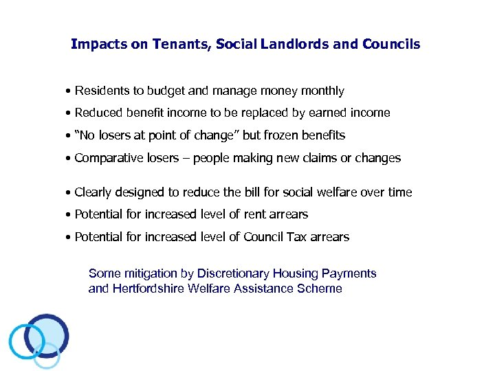 Impacts on Tenants, Social Landlords and Councils • Residents to budget and manage money
