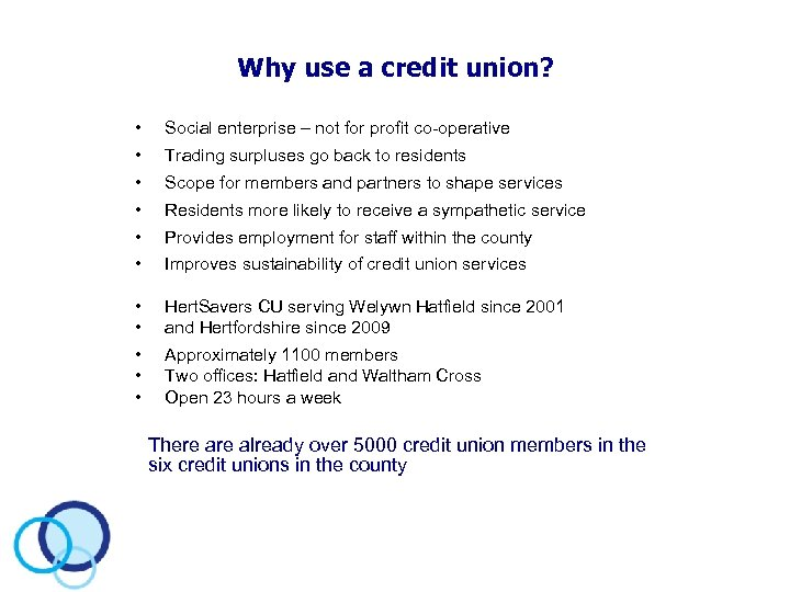 Why use a credit union? • Social enterprise – not for profit co-operative •