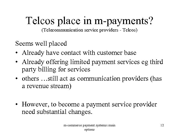Telcos place in m-payments? (Telecommunication service providers - Telcos) Seems well placed • Already